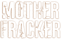 Mother Fracker